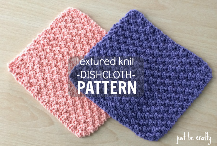 New Free Pattern Textured Knit Dishcloth Pattern By Just Be Crafty