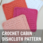 Cabin Crochet Dishcloth Pattern