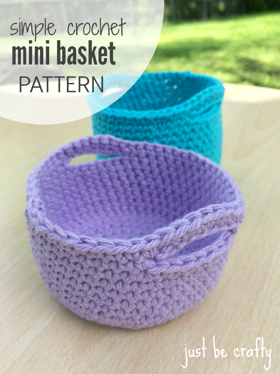 Simple Crochet Mini Basket Pattern - Free Pattern by Just Be Crafty