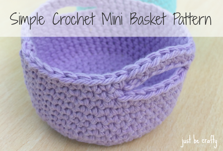 Simple Crochet Mini Basket Pattern Free Pattern By Just Be Crafty