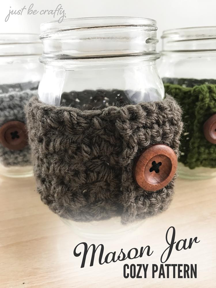 Crochet Mason Jar Cozy Pattern Just Be Crafty