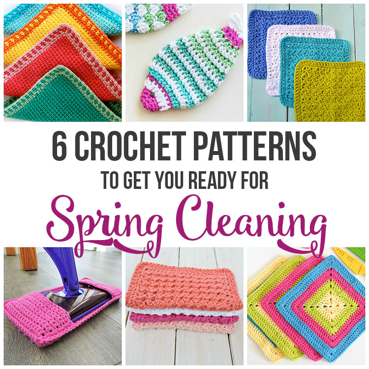 Pattern Round-up: 6 Free Crochet Patterns To Get You Ready For Spring Cleaning!
