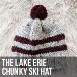 The Lake Erie Chunky Ski Hat Pattern
